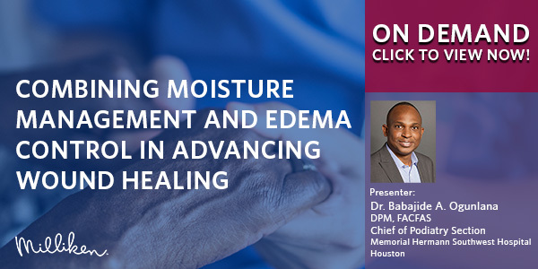 Combining Moisture Management and Edema Control in Advancing Wound Healing - On-Demand Now!